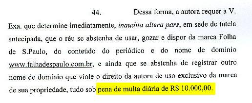 A ação do jornal pedia uma multa diária de R$ 10 mil caso a Falha continuasse no ar